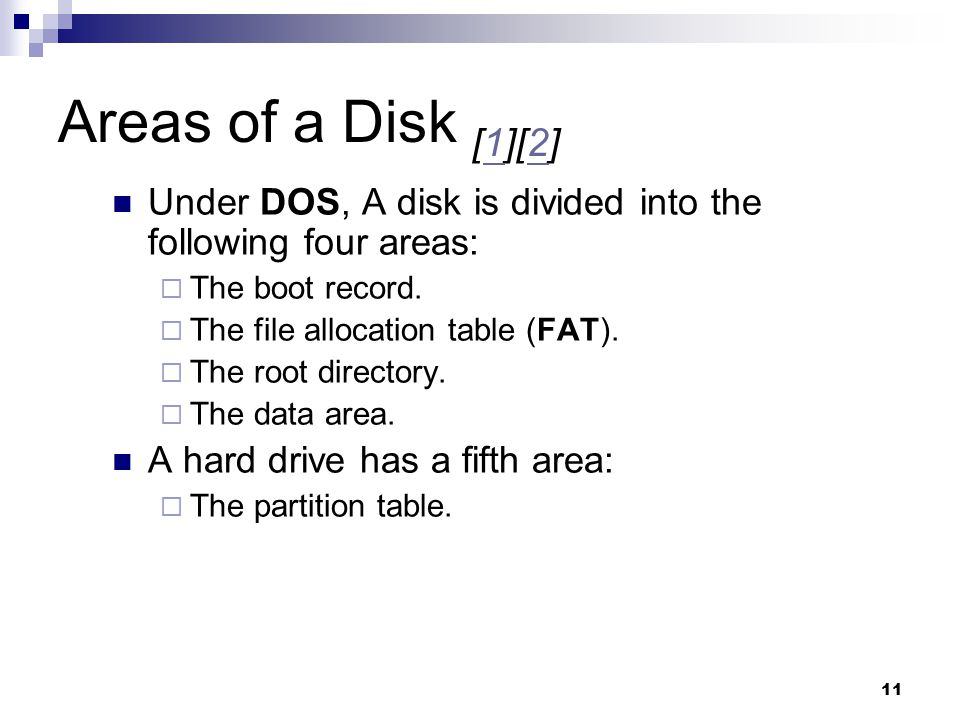 Areas of a Disk [1][2] Under DOS, A disk is divided into the following four areas: The boot record.